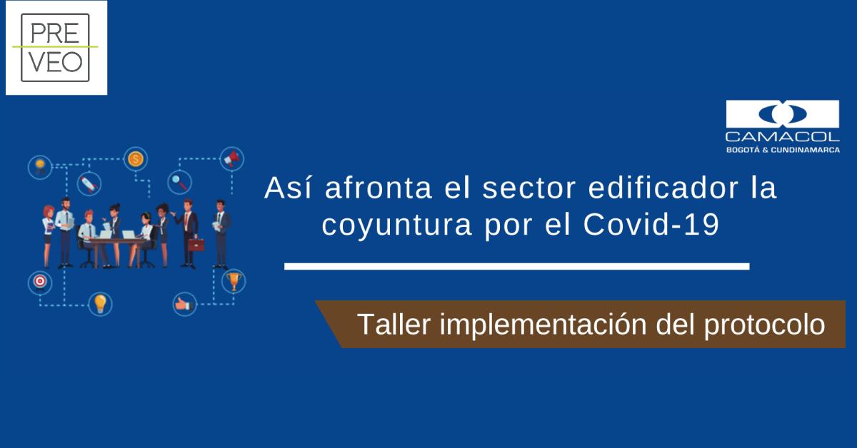 Así afronta el sector edificador la coyuntura por el Covid-19